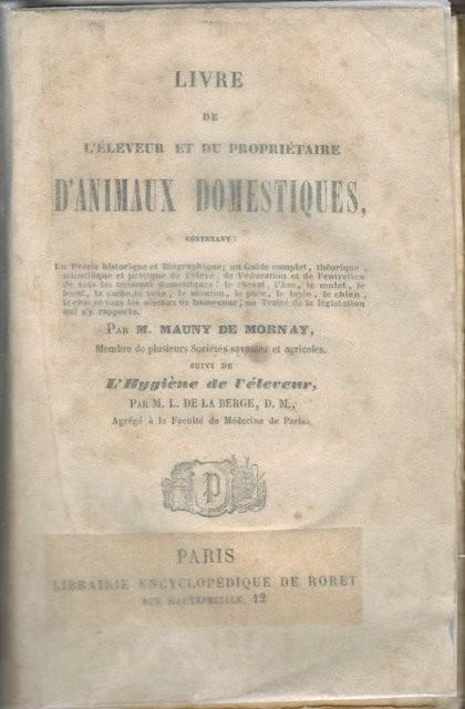 Livre de l'eleveur et du proprietaire d'animaux domestiques, par.../. Suivi de l'hygiène de l'éleveur, par M. L. de La Berge