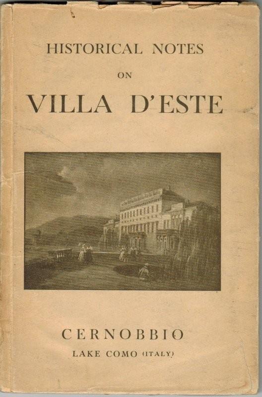 Historical notes on Villa D'Este. Cernobbio. Lake Como (Italy)