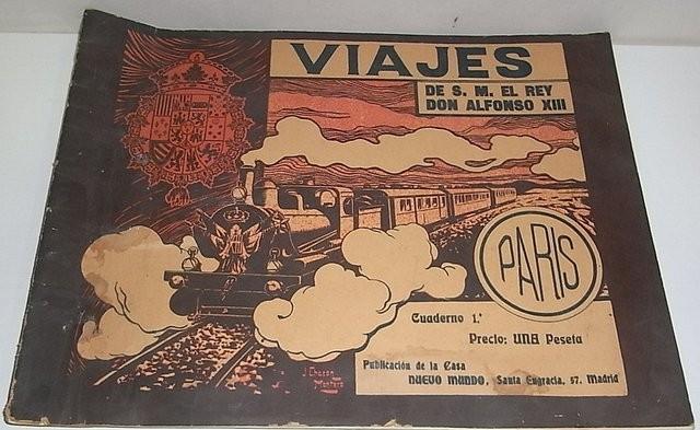 Viajes de S. M. el Rey Don Alfonso XIII. Cuaderno 1º. París