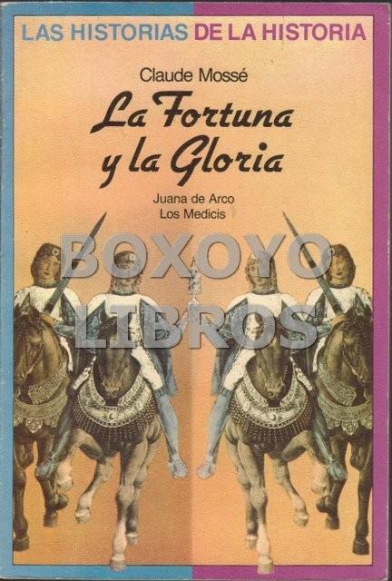 La Fortuna y la Gloria. Juana de Arco. Los Medicis