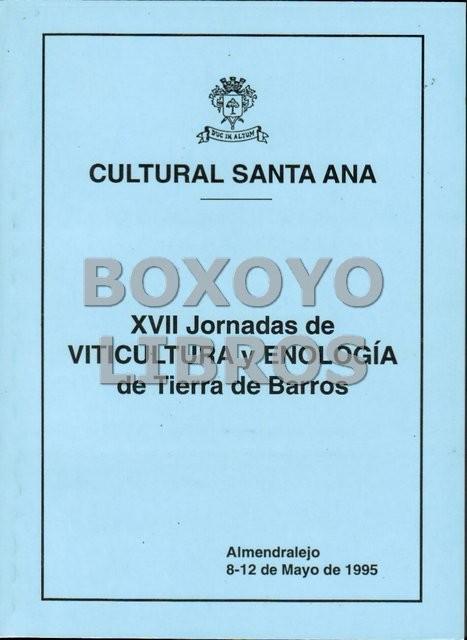 Cultural Santa Ana. XVII Jornadas de Viticulura y Enología de Tierra de Barros. Almendralejo 8-12 de Mayo de 1995