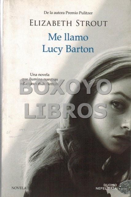 Me llamo Lucy Barton. Traducción de Flora Casas