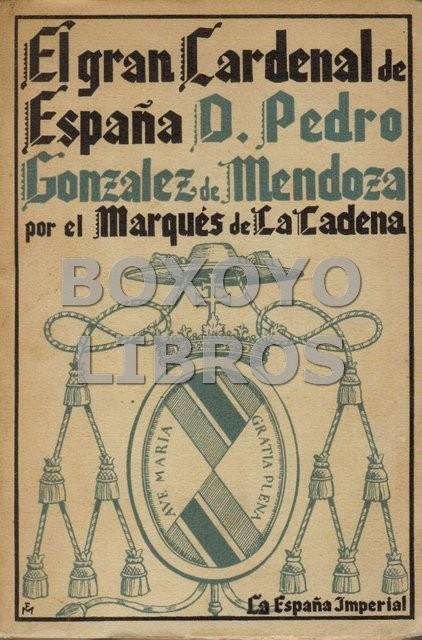 El gran cardenal de España (Don Pedro González de Mendoza), por el .../