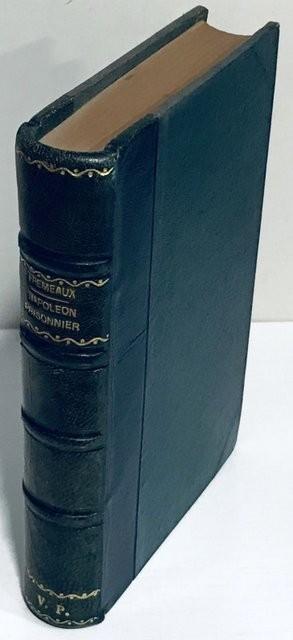 Napoléon Prisonnier. Mémoires d'un médecin de l'empereur a Sainte-Hélène. Duxiéme edition