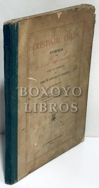 Cristóbal Colón. Poema. Prólogo de José María Asensio y Toledo