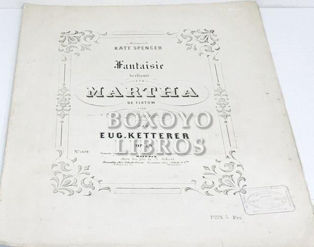 Fantaisie brillante sur Martha, de Flotow, pour Piano, par Eug. Ketterer. Deidcado a Mademoiselle Kate Spencer Op. 60