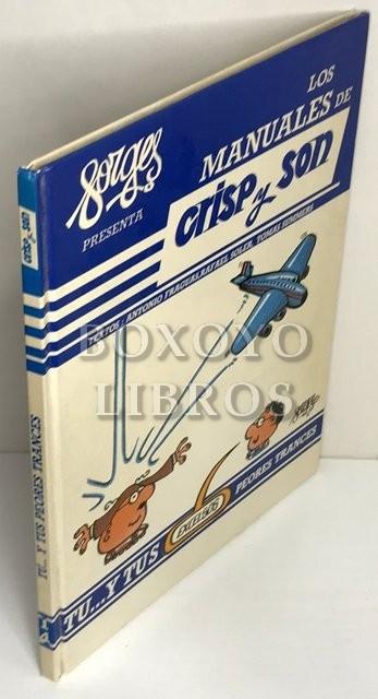 Los manuales de Crisp y Son: Tomo 14. Tú y tus excelsos peores trances. Textos de Forges, Summers y Soler