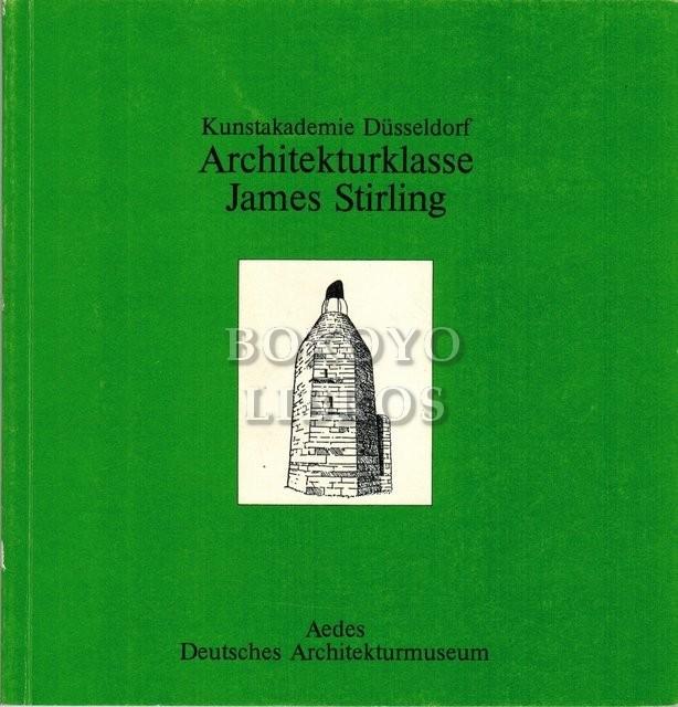 Kunstakademie Düsseldorf. Architekturklasse. Ausstellung vom 26. Juni bis 23. Juli 1987