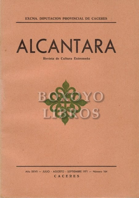 Alcántara. Revista de Cultura Extremeña. Número 164- Año XXVII- Julio- Agosto- Septiembre 1971