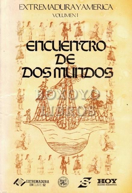 Extremadura y América. Volumen I: Encuentro de dos mundos