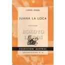 Juana La Loca. Su vida. Su tiempo. Su culpa