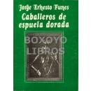 Caballeros de espuela dorada (Descubrimiento y Conquista del Perú)