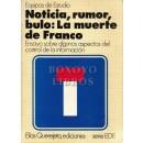 Noticia, rumor, bulo : La muerte de Franco. Ensayo sobre algunos aspectos del control de la informacion