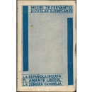 Novelas ejemplares: La española inglesa, El amante liberal, La señora Cornelia