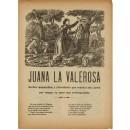 Juana La Valerosa. Hechos memorables y atrocidades que cometió esta joven por vengar su amor mal correspondido