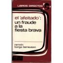 """El afeitado"""", un fraude a la fiesta brava. Prólogo de Julio de Urrutia"""""""