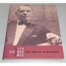 Luis Álvarez Cruz. Cien años de un periodista