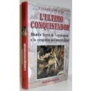 L'ultimo conquistador. Mansio Serra de Leguizamón e la conquista dell'imperio Inca
