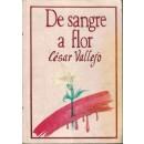 De sangre a flor. César Vallejo. Selección, introducción, cronología y notas de Esteban Llorach Ramos