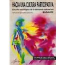 Hacia una cultura participativa. Estudio sociológico dela demanda cultural en Badajoz