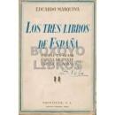 Los tres libros de España. España en el ocaso (Visperas). España militante (Acta). España en albas (Triunfo)
