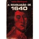 A revoluçâo de 1640. Rvocaçâo histórica