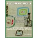 Vingtième siècle. livres d'écrivains français et de quelques-uns de leurs émules et amis d'ailleurs