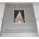 Extremadura en la Expo '92. Ideas para la construcción del Pabellón de la Comunidad Autónoma