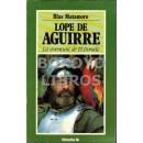 Lope de Aguirre. la aventura de El Dorado