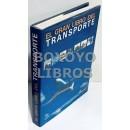El gran libro del transporte (por carretera, por ferrocarril, marítimo y fluvial, aéreo, municipal/urbano, formas especiales de transporte)