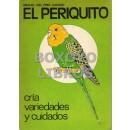 El periquito. Cría, variedades y cuidados