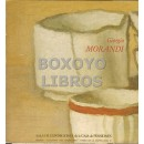 Giorigio Morandi 1890-1964. Exposición organizada por la Fundación Caja de Pensiones. 11 de diciembre 1984- 28 enero 1985. Madrid, Paseo de la Castellana