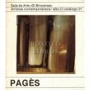 Sala de Arte 'El Brocense'. Artistas contemporáneos/ año 3/ catálogo 21. Pagès