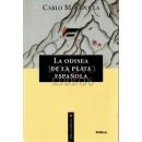 La odisea de la plata española. Conquistadores, piratas y mercaderes