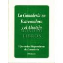 La ganadería en Extremadura y el Alentejo. I Jornadas Hispanolusas de Ganadería (Trujillo)