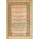 Ortografía Kastellana nueva i perfeta. Edición facsímil del curioso y raro libro del Maestro Gonzalo Korrea, impreso por Xazinto Tabernuier, en Salamanca en 1630