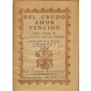 Del crudo amor vencido. Obras poéticas de Francisco de la Torre, desconocido lírico español del siglo XVI